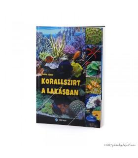 Barna János: Korallszirt a lakásban